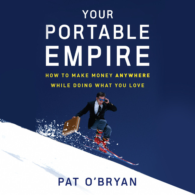 Printable Your Portable Empire: How to Make Money Anywhere While Doing What You Love Audiobook Cover Art
