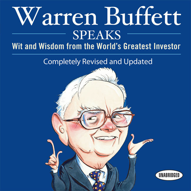Printable Warren Buffett Speaks: Wit and Wisdom from the World's Greatest Investor Audiobook Cover Art