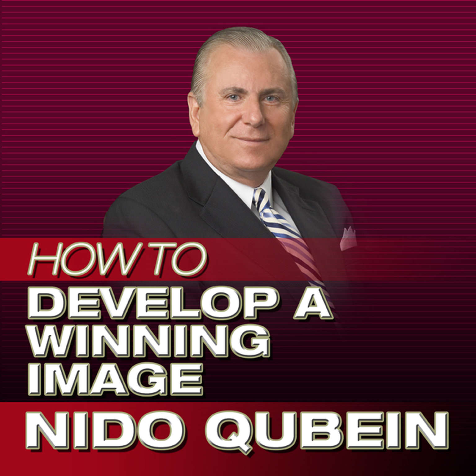 Printable How to Develop a Winning Image: Successfully Promoting Yourself Audiobook Cover Art
