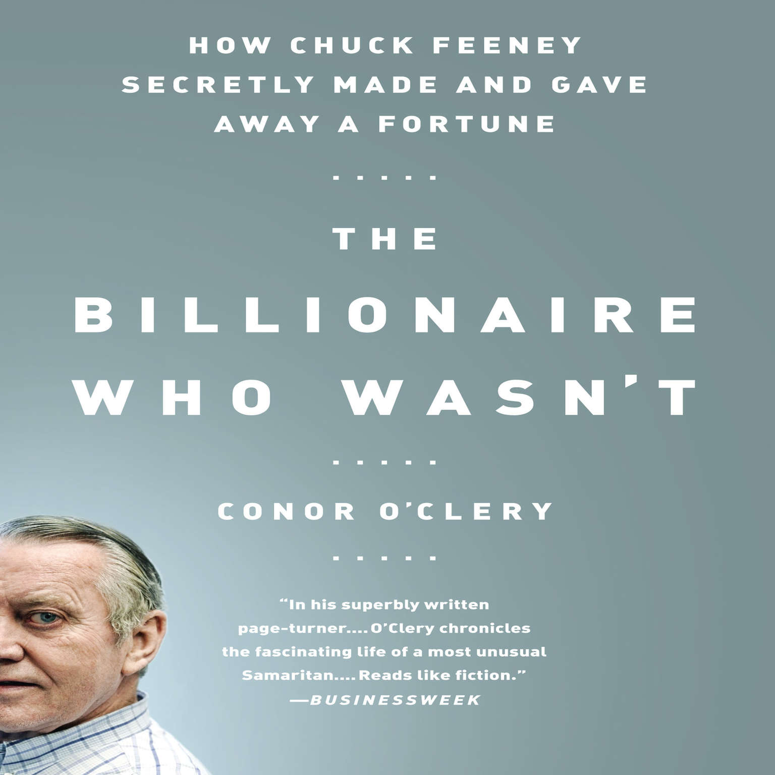 Printable The Billionaire Who Wasn't: How Chuck Feeney Secretly Made and Gave Away a Fortune Audiobook Cover Art