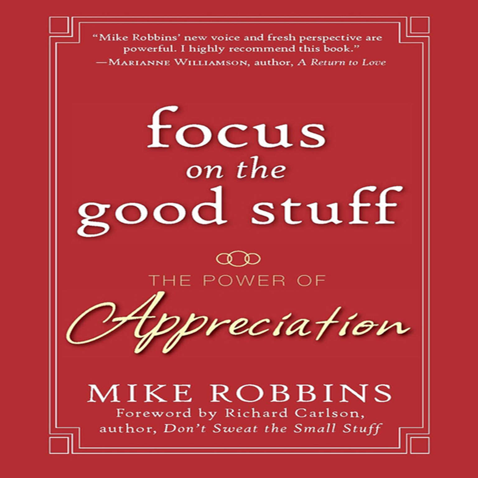 Printable Focus on the Good Stuff: The Power of Appreciation Audiobook Cover Art