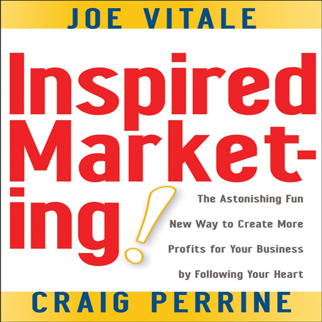 Printable Inspired Marketing: The Astonishing Fun New Way to Create More Profits for Your Business by Following Your Heart Audiobook Cover Art