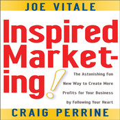 Inspired Marketing: The Astonishing Fun New Way to Create More Profits for Your Business by Following Your Heart Audiobook, by Joe Vitale