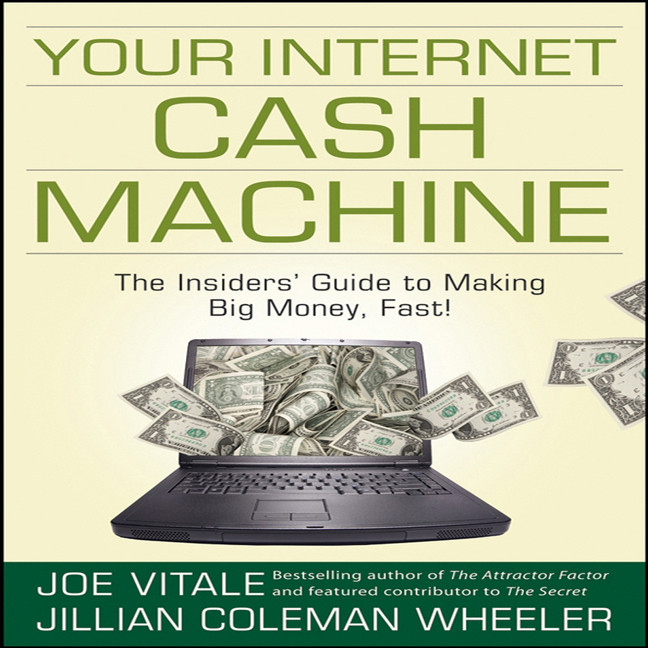 Printable Your Internet Cash Machine: The Insider's Guide to Making Big Money, Fast! Audiobook Cover Art