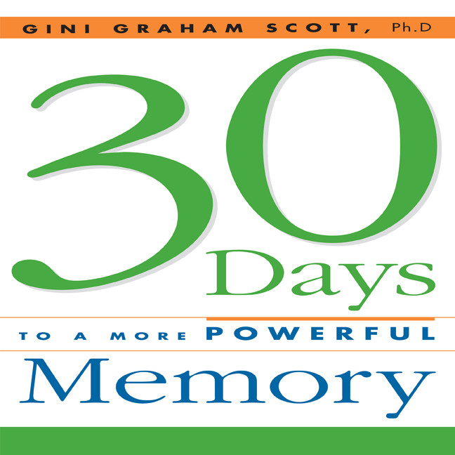 Printable 30 Days to a More Powerful Memory: Get the Simple But More Powerful Methods You Need to Sharpen Your Mental Agility and Increase Your Memory - Easily! Audiobook Cover Art