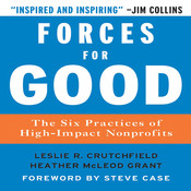 Forces for Good: The Six Practices of High-Impact Non-Profits, by Heather McLeod Grant, Leslie R. Crutchfield