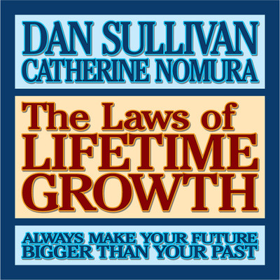 The Laws of Lifetime Growth: Always Make Your Future Bigger Than Your Past Audiobook, by Dan Sullivan