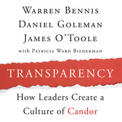Transparency: Creating a Culture of Candor, by Daniel Goleman, James O'Toole, Warren Bennis, Warren G. Bennis