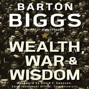 Wealth, War and Wisdom Audiobook, by Barton Biggs