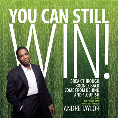 You Can Still Win: Break Through, Bounce Back, Come From Behind, and Flourish Audiobook, by André Taylor