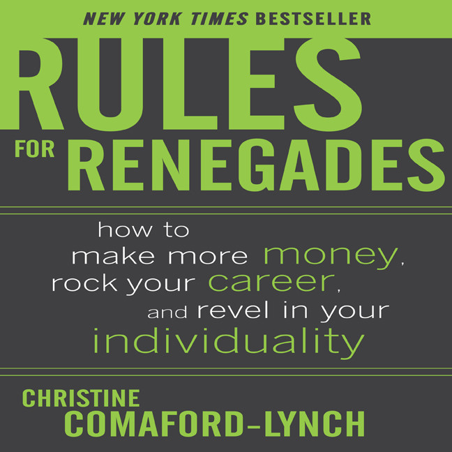 Printable Rules for Renegades: How to Make More Money, Rock Your Career, and Revel in Your Individuality Audiobook Cover Art