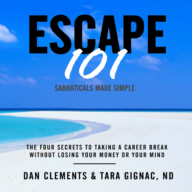 Printable Escape 101: The Four Secrets to Taking a Career Break Without Losing Your Money or Your Mind Audiobook Cover Art