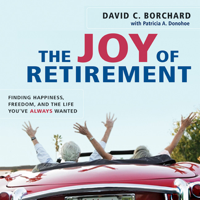 Printable The Joy of Retirement: Finding Happiness, Freedom, and the Life You've Always Wanted Audiobook Cover Art