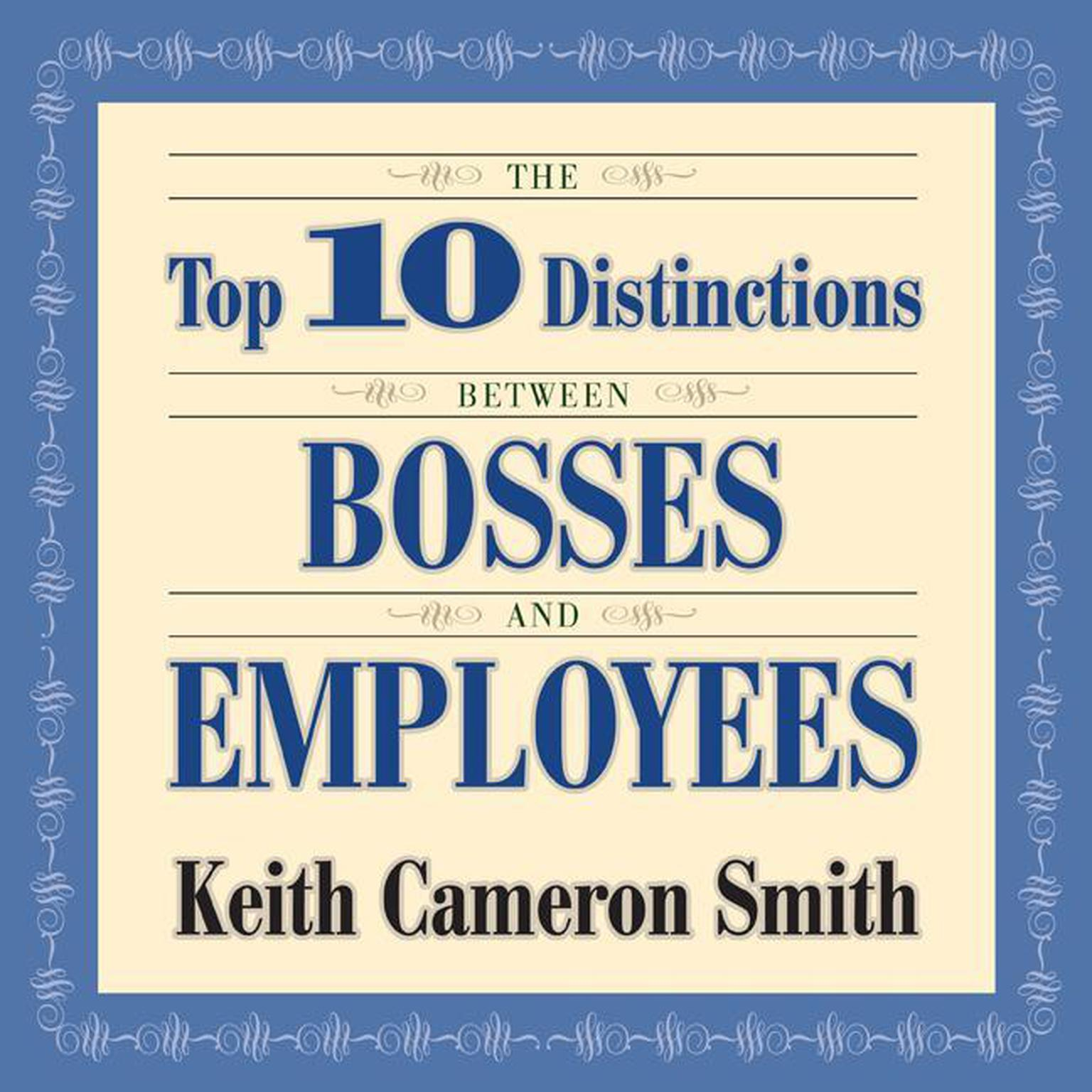 Printable The Top 10 Distinctions Between Bosses and Employees Audiobook Cover Art