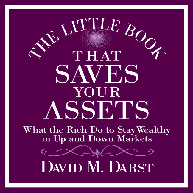 Printable The Little Book That Saves Your Assets: What the Rich Do to Stay Wealthy in Up and Down Markets Audiobook Cover Art