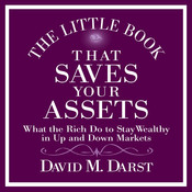 The Little Book That Saves Your Assets: What the Rich Do to Stay Wealthy in Up and Down Markets Audiobook, by David Darst
