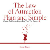 The Law of Attraction Plain and Simple: Create the Extraordinary Life That You Deserve Audiobook, by Sonia Ricotti