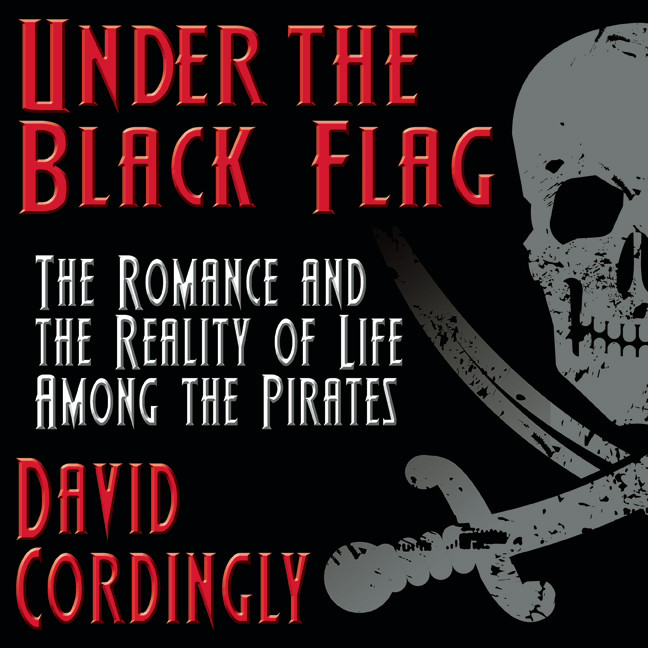 Printable Under the Black Flag: The Romance and the Reality of Life Among the Pirates Audiobook Cover Art