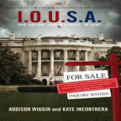 I.O.U.S.A: One Nation. Under Stress. In Debt. Audiobook, by Addison Wiggin, Kate Incontrera