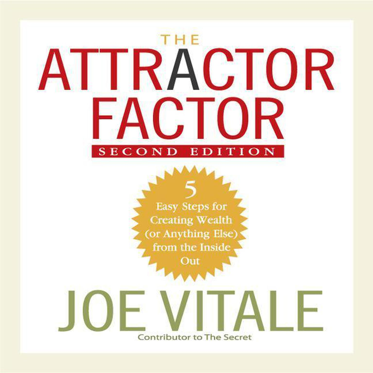 Printable The Attractor Factor, 2nd Edition: 5 Easy Steps For Creating Wealth (Or Anything Else) from the Inside Out Audiobook Cover Art