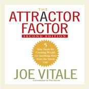 The Attractor Factor, 2nd Edition: 5 Easy Steps For Creating Wealth (Or Anything Else) from the Inside Out Audiobook, by Joe Vitale