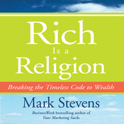 Rich is a Religion: Breaking the Timeless Code to Wealth, by Mark Stevens