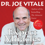 Expect Miracles: The Missing Secret to Astounding Success Audiobook, by Joe Vitale