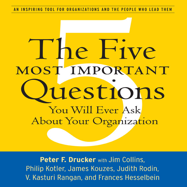 Printable The Five Most Important Questions: You Will Ever Ask About Your Organization Audiobook Cover Art