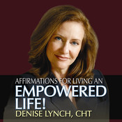 Affirmations for Living an Empowered Life Audiobook, by Denise Lynch