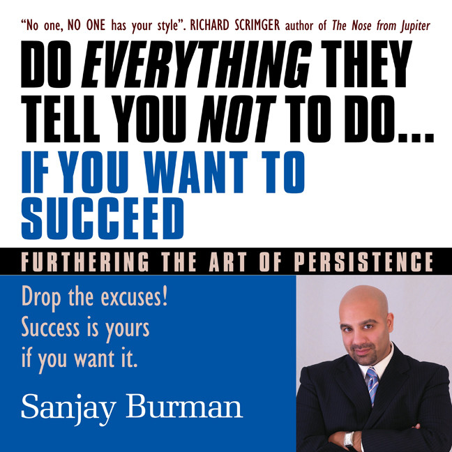 Printable Do Everything They Tell You Not to Do If You Want to Succeed: Success Is Yours if You Want It Audiobook Cover Art
