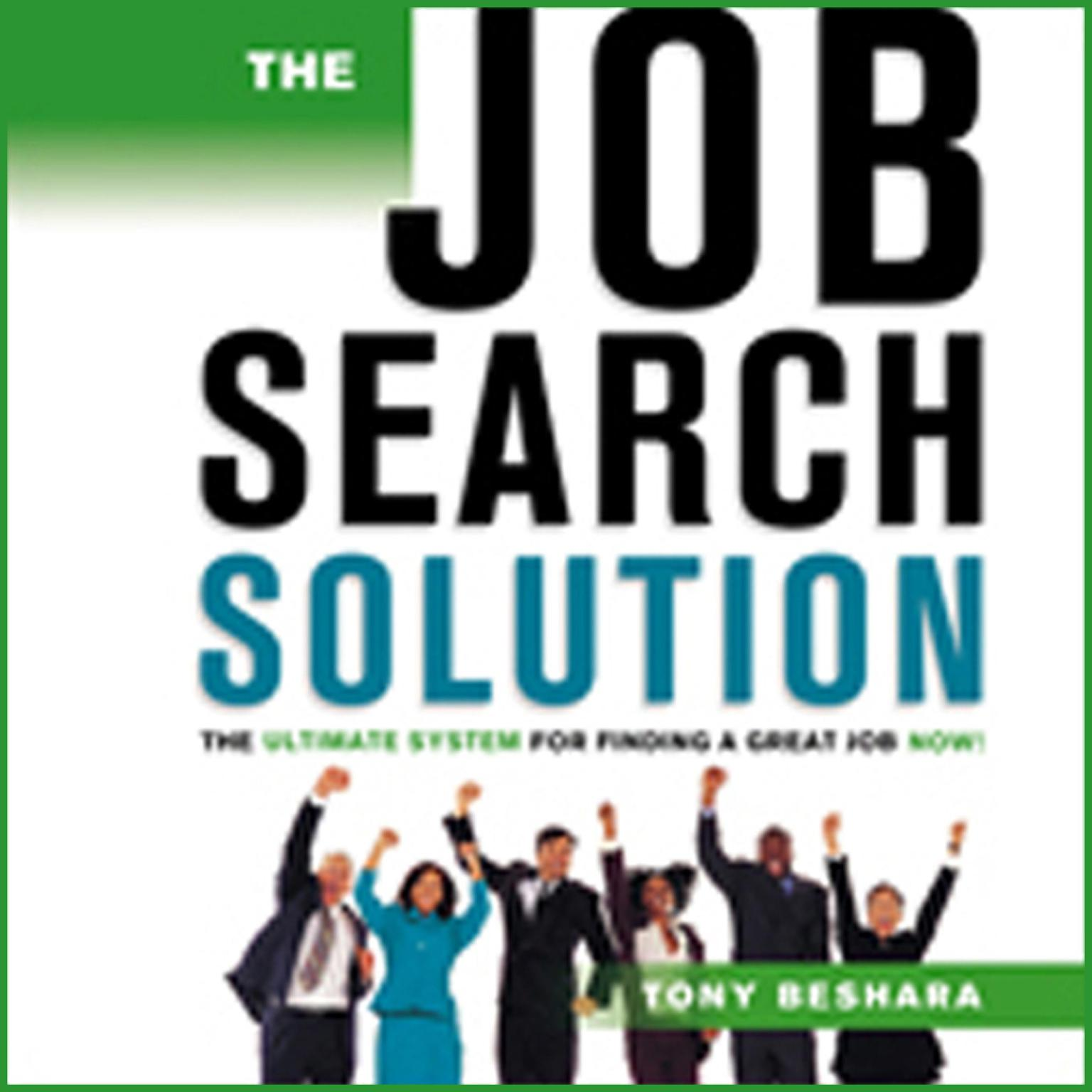 Printable The Job Search Solution:: The Ultimate System for Finding a Great Job Now! Audiobook Cover Art