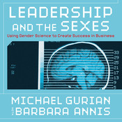 Leadership and the Sexes: Using Gender Science to Create Success in Business Audiobook, by Barbara Michael, Annis Gurian