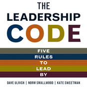 The Leadership Code: Five Rules to Lead By Audiobook, by Dave Ulrich, Norm Smallwood, Kate Sweetman
