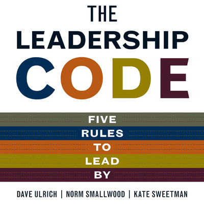 The Leadership Code: Five Rules to Lead By Audiobook, by Dave Ulrich