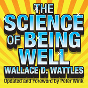 The Science of Being Well Audiobook, by Wallace D. Wattles