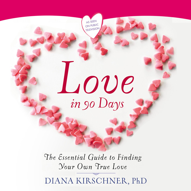 Printable Love in 90 Days: The Essential Guide to Finding Your Own True Love Audiobook Cover Art