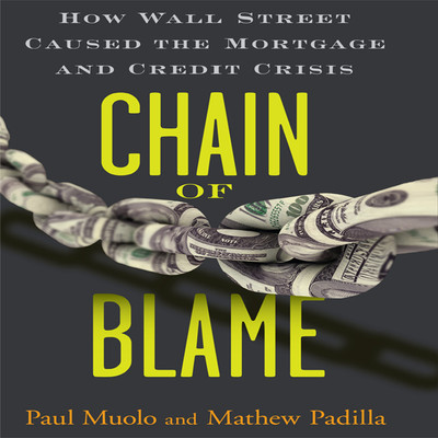 Chain Blame: How Wall Street Caused the Mortgage and Credit Crisis Audiobook, by Mathew Paul