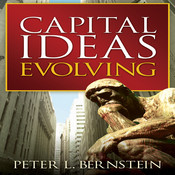 Capital Ideas Evolving Audiobook, by Peter L. Bernstein