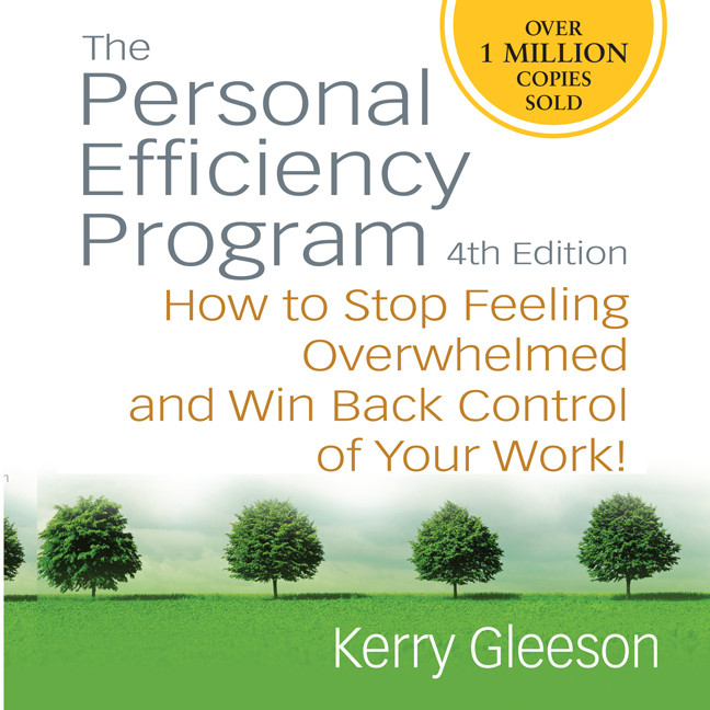 Printable Personal Efficiency Program, 4th Edition: How to Stop Feeling Overwhelmed and Win Back Control of Your Work! Audiobook Cover Art
