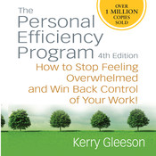 Personal Efficiency Program, 4th Edition: How to Stop Feeling Overwhelmed and Win Back Control of Your Work!, by Kerry Gleeson