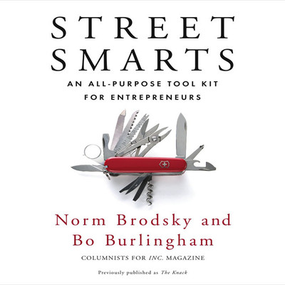 Street Smarts: An All-Purpose Tool Kit for Entrepreneurs Audiobook, by Norm Brodsky