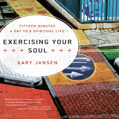 Exercising Your Soul: Fifteen Minutes a Day to a Spiritual Life Audiobook, by Gary Jansen
