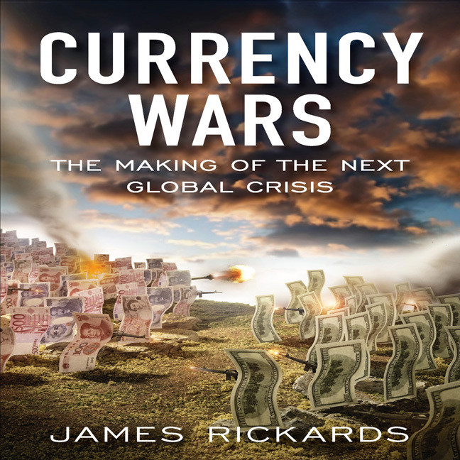Printable Currency Wars: The Making of the Next Global Crises Audiobook Cover Art