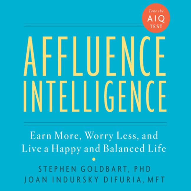 Printable Affluence Intelligence: Earn More, Worry Less, and Live a Happy and Balanced Life Audiobook Cover Art