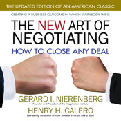 The New Art of Negotiating: How to Close Any Deal Audiobook, by Gerard I. Nierenberg, Henry H. Calero
