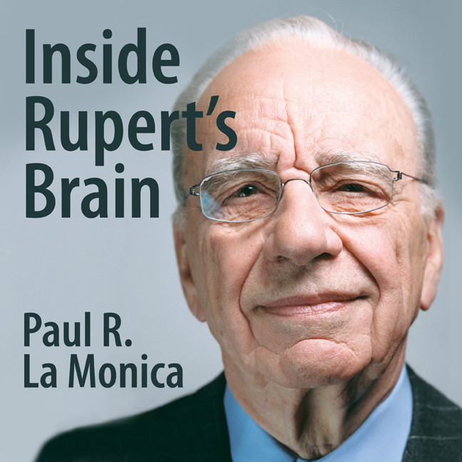 Printable Inside Rupert's Brain: How the World's Most Powerful Media Mogul Really Thinks Audiobook Cover Art