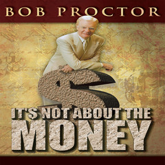 Its Not About the Money Audiobook, by Bob Proctor