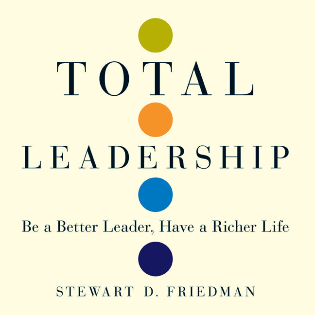 Printable Total Leadership: Be a Better Leader, Have a Richer Life Audiobook Cover Art