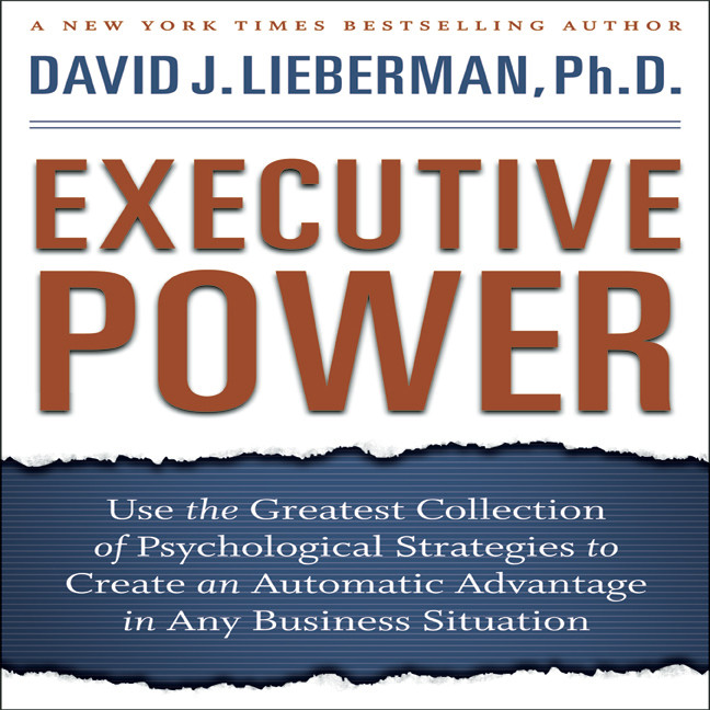 Printable Executive Power: Use the Greatest Collection of Psychological Strategies to Create an Automatic Advantage in Any Business Situation Audiobook Cover Art