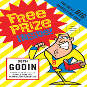 Free Prize Inside!: The Next Big Marketing Idea, by Seth Godin
